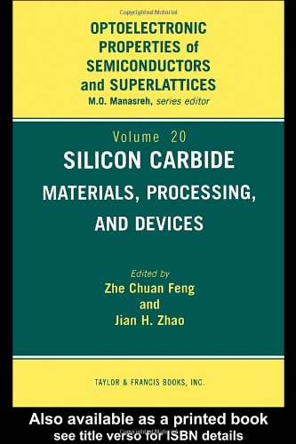 Silicon Carbide: Materials, Processing & Devices (Optoelectronic Properties Of Semiconductors And Superlattices)