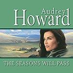 The Seasons Will Pass | Audrey Howard