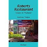 "Roberts Restaurant: Expats in Thailandvon ""Andreas Tietjen"""