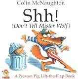 Shh!: (Don't Tell Mister Wolf) (Preston Pig)