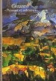 """echange, troc Michel Hoog, Paul Cézanne - Cézanne, """"puissant et solitaire"""""""