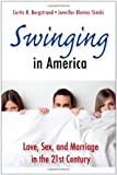img - for Swinging in America: Love, Sex, and Marriage in the 21st Century book / textbook / text book