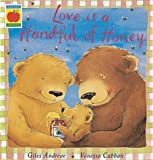 Giles Andreae Love Is A Handful Of Honey (Orchard Picturebooks)