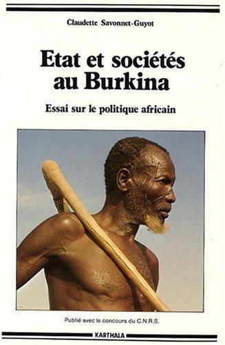 Etat et societes au Burkina: Essai sur le politique africain (Hommes et societes) (French Edition) PDF