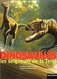 echange, troc Paul Barrett, José Luis Sanz - Dinosaures, les seigneurs de la Terre