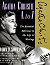Agatha Christie A to Z: The Essential Reference to Her Life & Writings (The Literary a to Z Series)