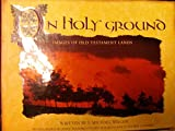 img - for On Holy Ground: Images of Old Testament Lands book / textbook / text book