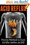 Acid Reflux: Proven Methods to Cure A...