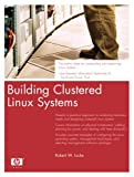 Building Clustered Linux Systems (HP Professional Series)