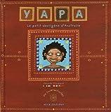 echange, troc Chrystel Proupuech - Yapa : Le Petit aborigène d'Australie