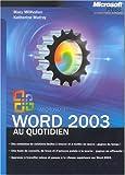 echange, troc Mary Millhollon, Katherine Murray - Microsoft word 2003 - au quotidien - livre de reference - francais