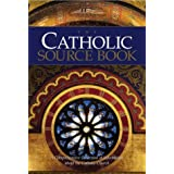 The Catholic Source Book: A Comprehensive Collection of Information about the Catholic Church
