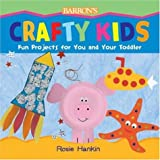 Crafty Kids: Fun Projects for You and Your Toddlerby Rosie Hankin