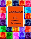 Nosh 4 Students - A Fun Student Cookbook, see every recipe in full colour! Joy May