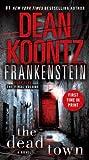 Dean Koontz The Dead Town (Dean Koontz's Frankenstein, Book 5)