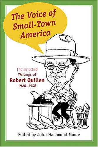 The Voice Of Small-Town America: The Selected Writings Of Robert Quillen, 1920–1948