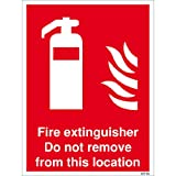 Fire Extinguisher Do Not Remove From This Location- High quality print and materials. Fast shipping!