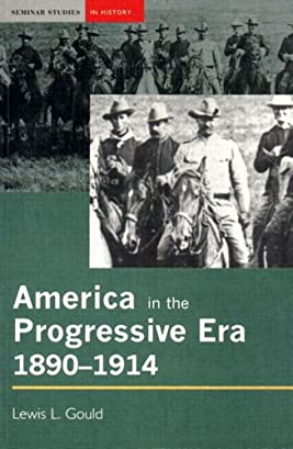 America in the Progressive Era, 1890-1914 (Seminar Studies in History Series)