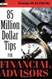 85 Million Dollar Tips for Financial Advisors