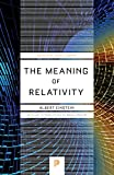 Image of The Meaning of Relativity: Including the Relativistic Theory of the Non-Symmetric Field (Fifth Edition) (Princeton Science Library)