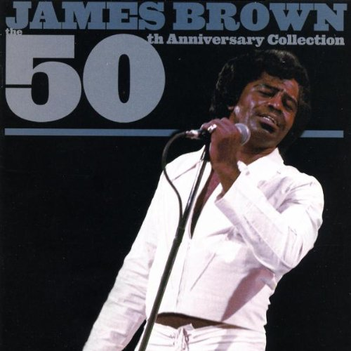 James Brown - James Brown: 50th Anniversary Collection - Zortam Music