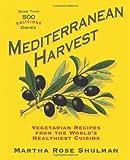 Mediterranean Harvest: Vegetarian Recipes from the World's Healthiest Cuisine