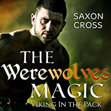 The Werewolfs Magic: Viking in the Pack (       UNABRIDGED) by Saxon Cross Narrated by Audrey Lusk