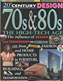 70s and 80s: The High-Tech Age (20th Century Design)