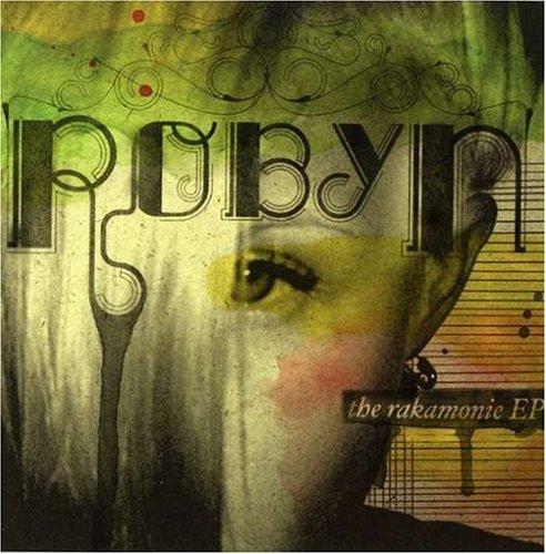 Robyn - The Rakamonie EP - Zortam Music