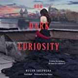 Her Dark Curiosity  (Madmans Daughter Trilogy, book 2)