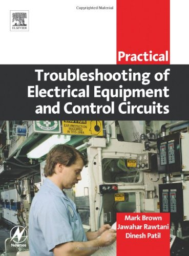 Practical Troubleshooting of Electrical Equipment and Control Circuits - Newnes - AZ-0750662786 - ISBN: 0750662786 - ISBN-13: 9780750662789