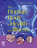 The Human Body in Health and Illness, 3rd Edition