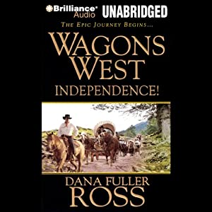Wagons West Independence! | [Dana Fuller Ross]