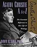 Agatha Christie A to Z: The Essential Reference to Her Life and Writings (Literary A to Z)