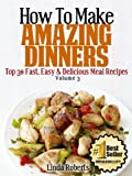 Dinner Recipes (Top 30 Easy & Delicious Recipes)