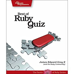 Best of Ruby Quiz: volume one (Pragmatic Programmers)