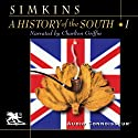 A History of the South, Volume 1: The Colonial Experience (       UNABRIDGED) by Francis Butler Simkins Narrated by Charlton Griffin