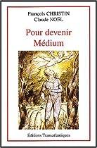 Pour devenir médium et développer sa médiumnité