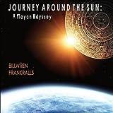 Journey Around the Sun: A Mayan Odyssey
