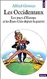 echange, troc Alfred Grosser - Les Occidentaux. Les pays d'Europe et les Etats-Unis depuis la guerre