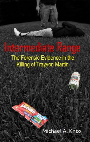 Intermediate Range: The Forensic Evidence in the Killing of Trayvon Martin