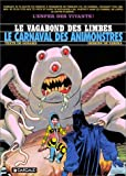 img - for Le Vagabond des Limbes, tome 28 : Le Carnaval des animonstres book / textbook / text book