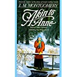 Akin to Anne (Children's Continuous Series)by L. M. Montgomery