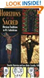 Horizons of the Sacred: Mexican Traditions in U.S. Catholicism (Cushwa Center Studies of Catholicism in Twentieth-Century America)