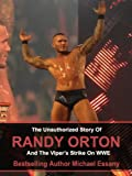 img - for The Unauthorized Story of Randy Orton and The Viper's Strike on WWE book / textbook / text book