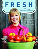 Fresh with Anna Olson: Seasonally Inspired Recipes to Share With Family and Friends