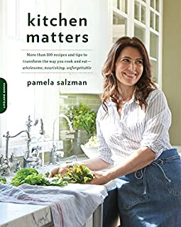 Book Cover: Kitchen Matters: More than 100 Recipes and Tips to Transform the Way You Cook and Eat--Wholesome, Nourishing, Unforgettable