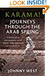 Karama! Journeys through the Arab Spring