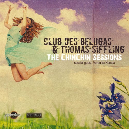 Club Des Belugas And Thomas Siffling-The Chinchin Sessions-CD-2013-iHF Download