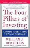img - for The Four Pillars of Investing: Lessons for Building a Winning Portfolio 1st (first) Edition by Bernstein, William published by McGraw-Hill (2010) book / textbook / text book